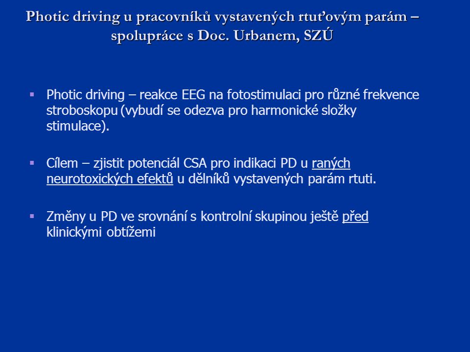 Photic driving u pracovníků vystavených rtuťovým parám – spolupráce s Doc. Urbanem, SZÚ