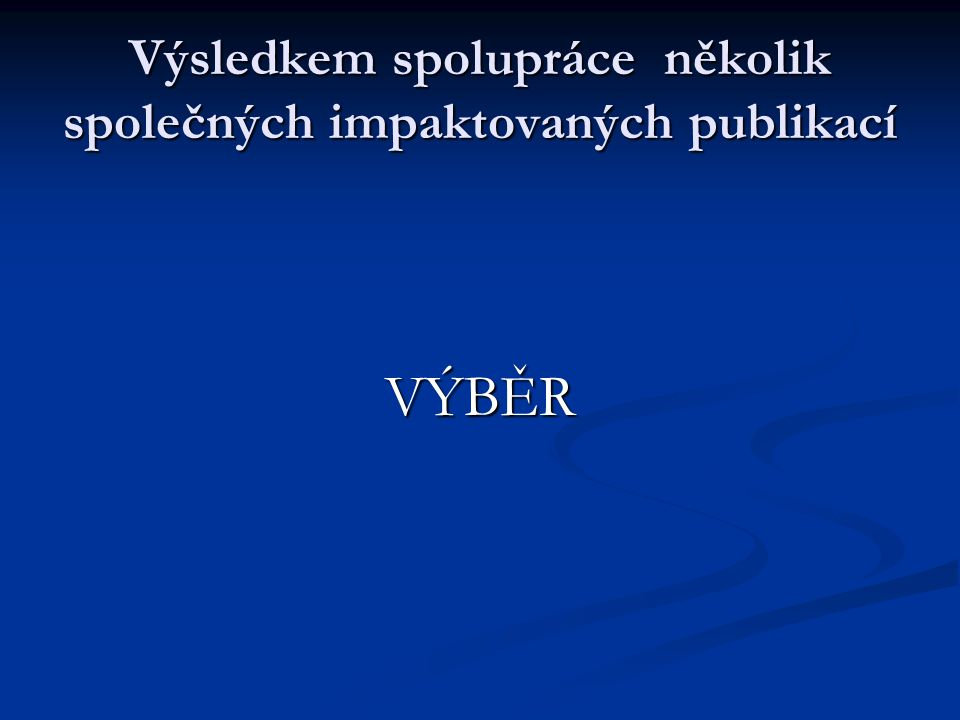 Výsledkem spolupráce několik společných impaktovaných publikací