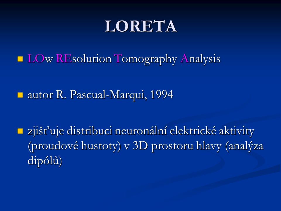 LORETA LOw REsolution Tomography Analysis