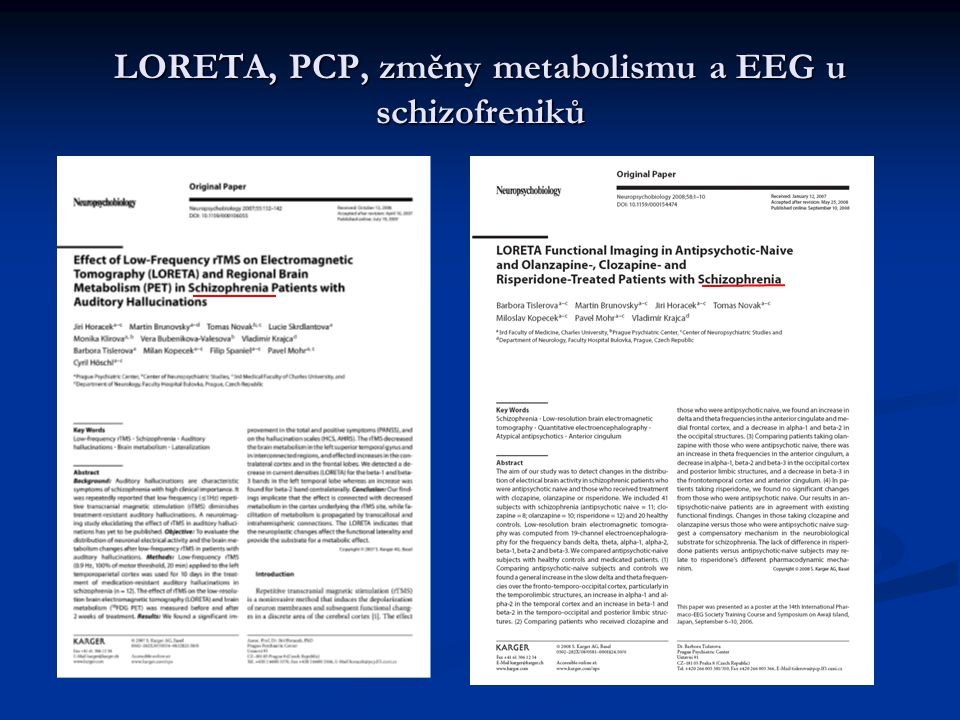 LORETA, PCP, změny metabolismu a EEG u schizofreniků