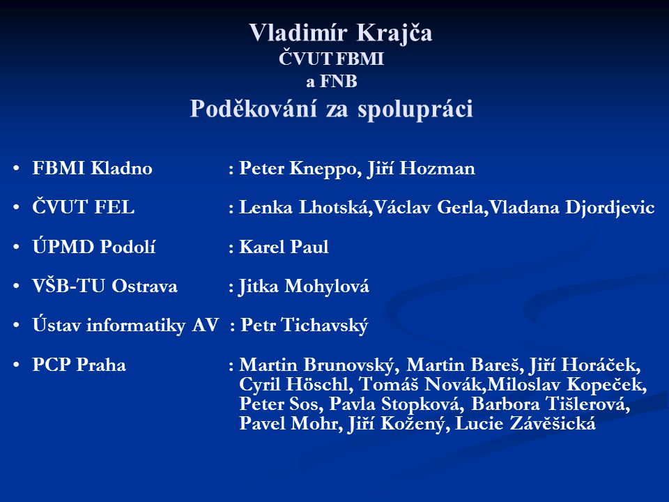 Vladimír Krajča ČVUT FBMI a FNB Poděkování za spolupráci