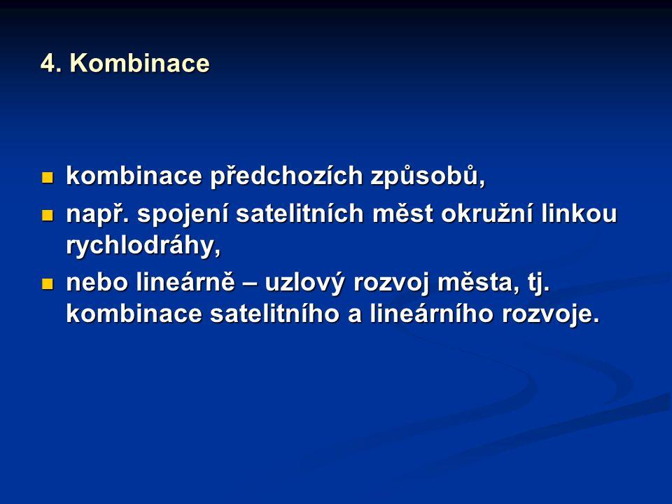 4. Kombinace kombinace předchozích způsobů, např. spojení satelitních měst okružní linkou rychlodráhy,