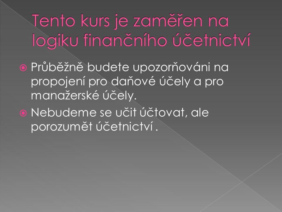 Tento kurs je zaměřen na logiku finančního účetnictví