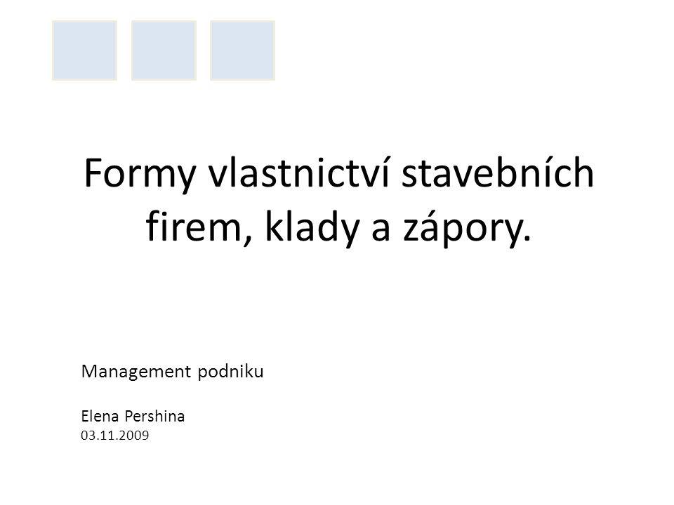 Formy vlastnictví stavebních firem, klady a zápory.