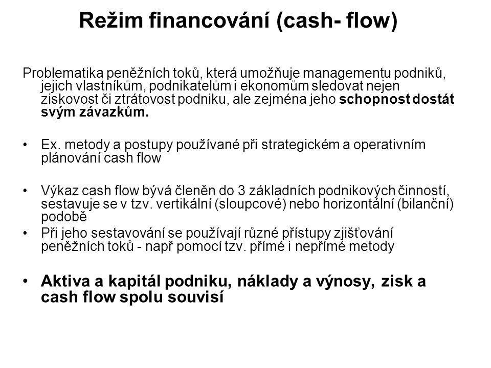 Režim financování (cash- flow)