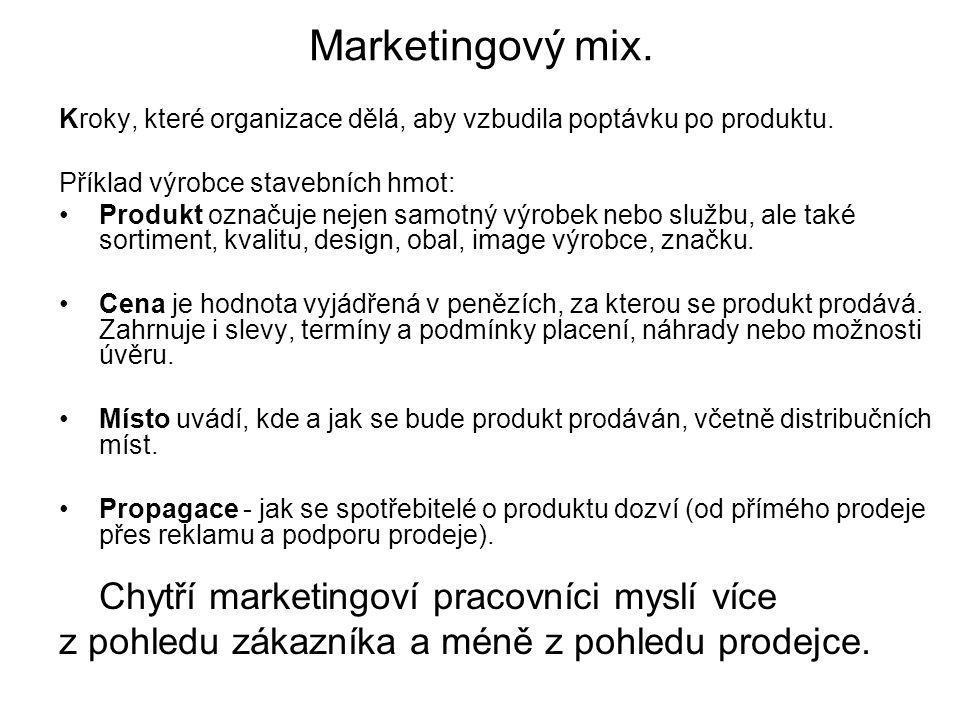 Marketingový mix. z pohledu zákazníka a méně z pohledu prodejce.
