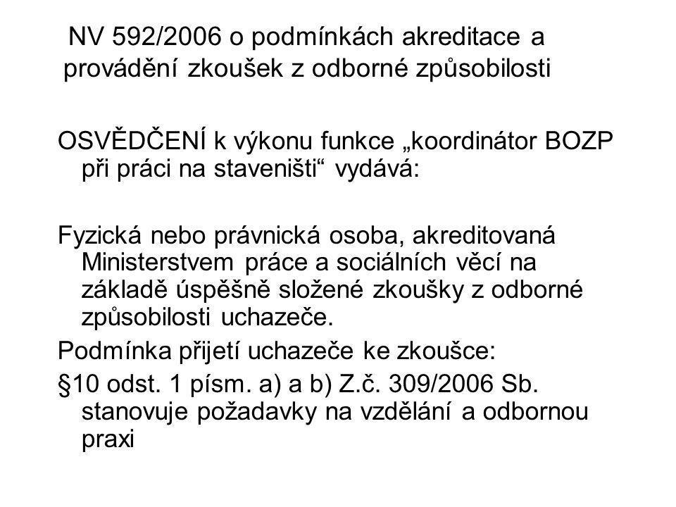 NV 592/2006 o podmínkách akreditace a provádění zkoušek z odborné způsobilosti