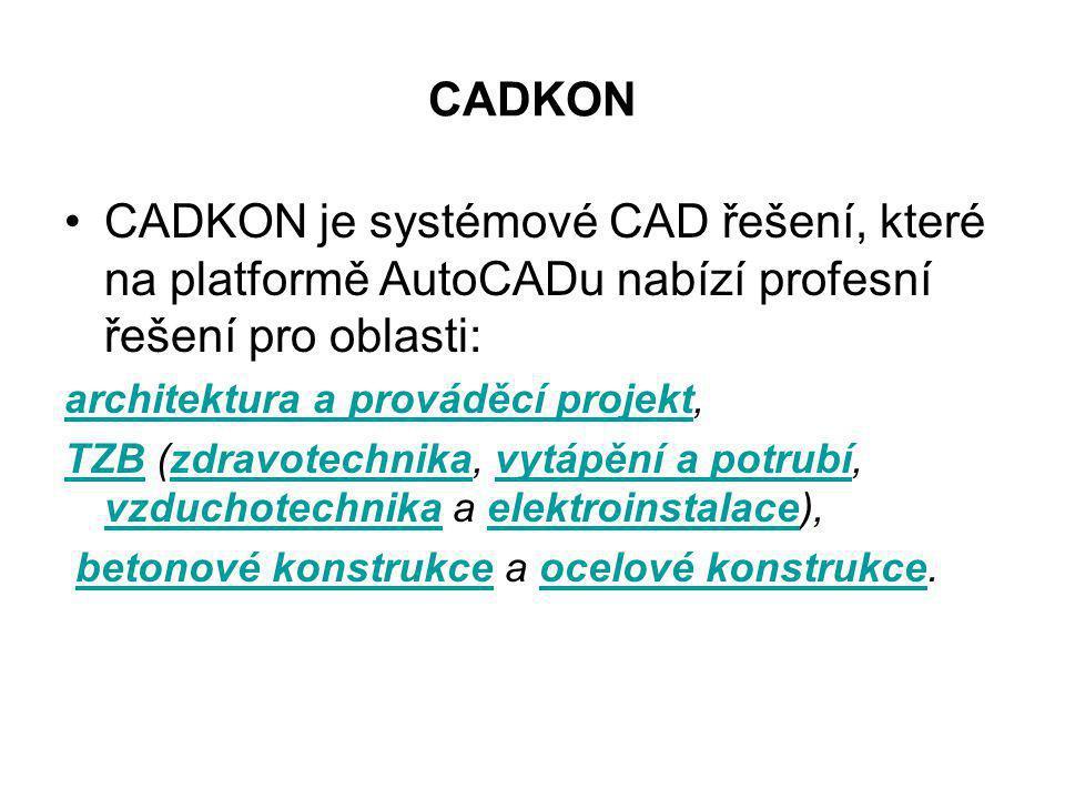 CADKON CADKON je systémové CAD řešení, které na platformě AutoCADu nabízí profesní řešení pro oblasti: