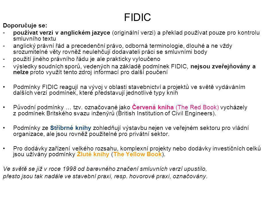 FIDIC Doporučuje se: používat verzi v anglickém jazyce (originální verzi) a překlad používat pouze pro kontrolu smluvního textu.
