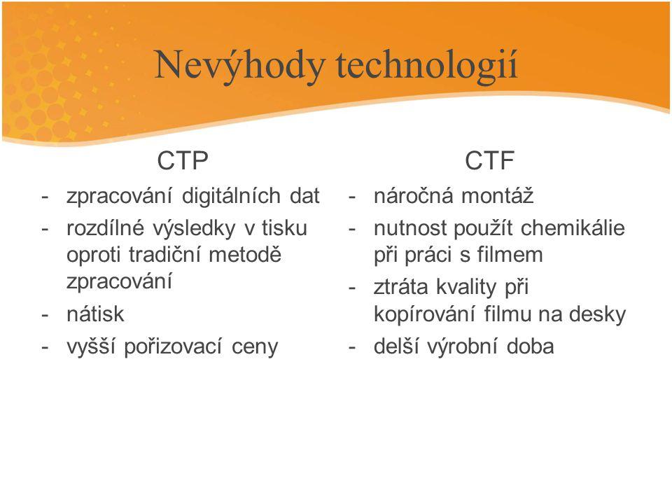 Nevýhody technologií CTP CTF zpracování digitálních dat