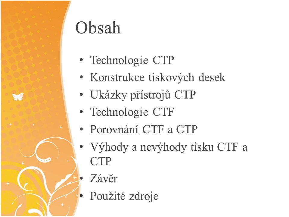 Obsah Technologie CTP Konstrukce tiskových desek Ukázky přístrojů CTP