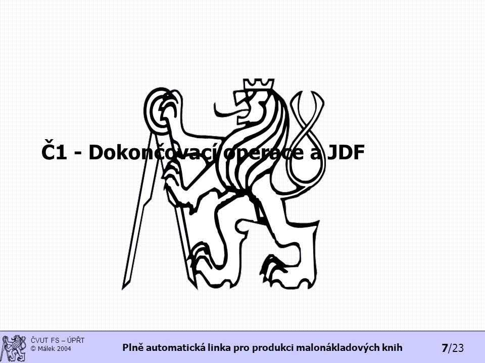 Č1 - Dokončovací operace a JDF