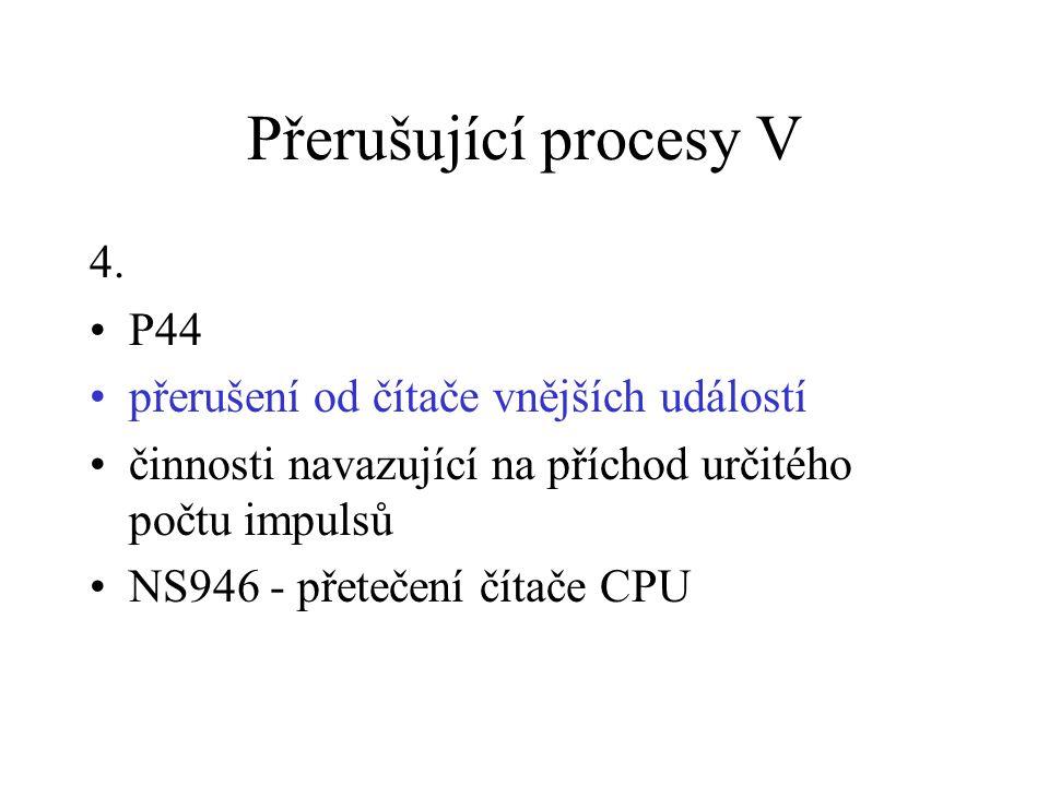 Přerušující procesy V 4. P44 přerušení od čítače vnějších událostí