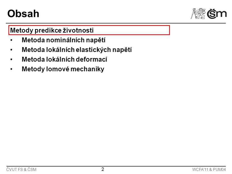 Obsah Metody predikce životnosti Metoda nominálních napětí
