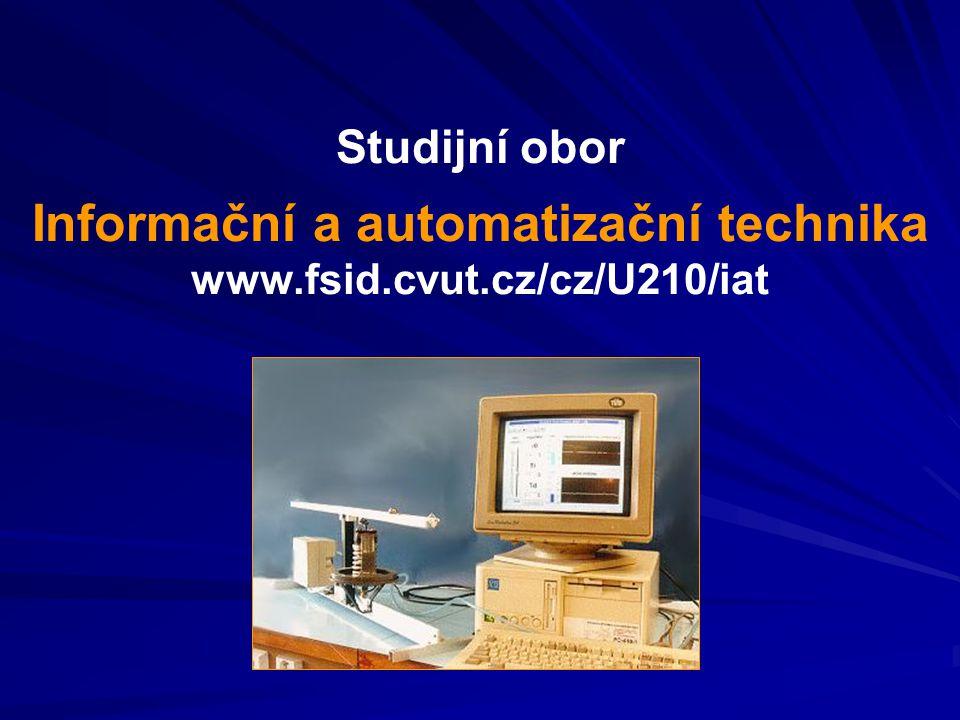 Studijní obor Informační a automatizační technika www. fsid. cvut