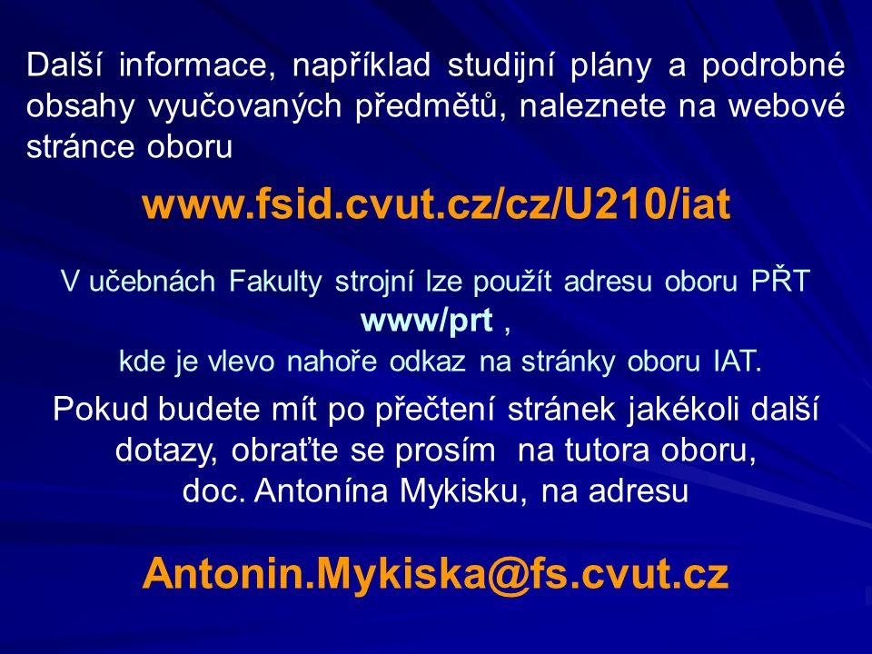 www.fsid.cvut.cz/cz/U210/iat Antonin.Mykiska@fs.cvut.cz