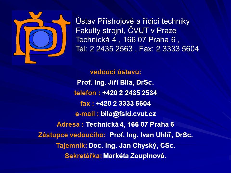 Ústav Přístrojové a řídicí techniky Fakulty strojní, ČVUT v Praze Technická 4 , 166 07 Praha 6 ,