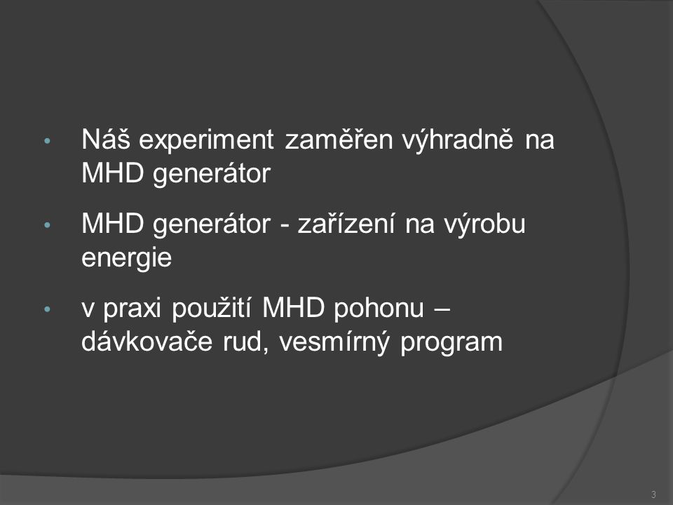 Náš experiment zaměřen výhradně na MHD generátor
