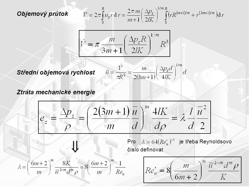  Objemový průtok Střední objemová rychlost Ztráta mechanické energie