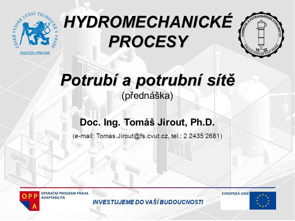 HYDROMECHANICKÉ PROCESY Potrubí a potrubní sítě