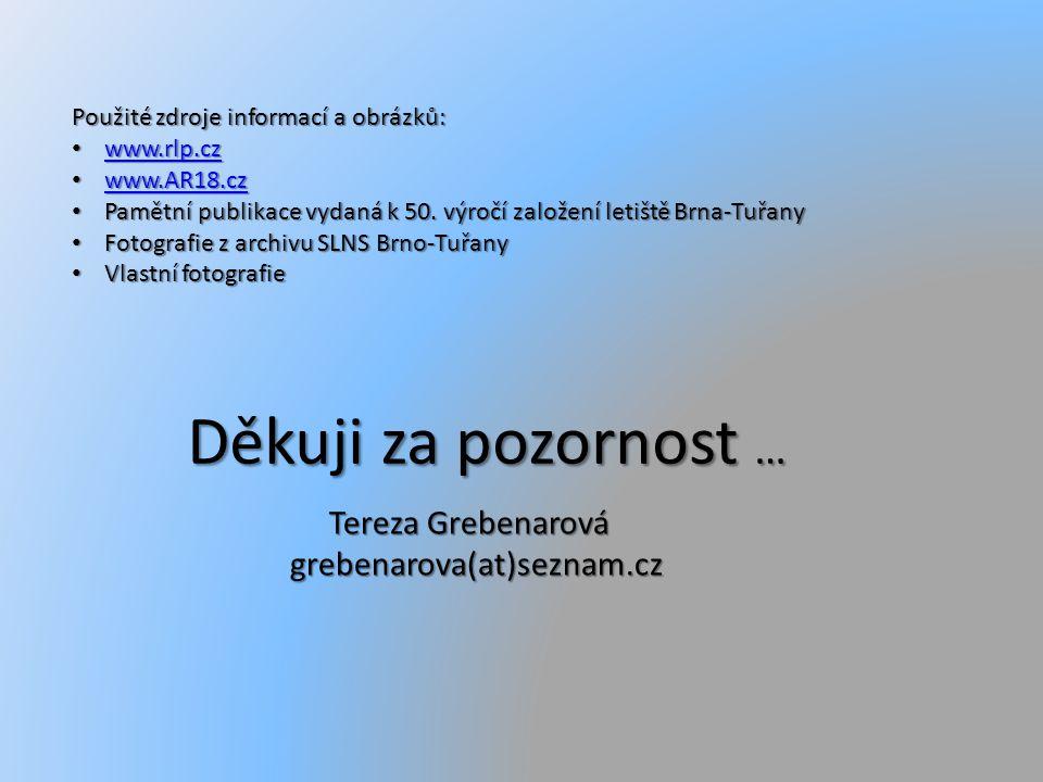 Děkuji za pozornost … Tereza Grebenarová grebenarova(at)seznam.cz