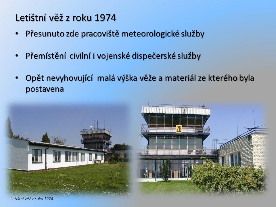 Letištní věž z roku 1974 Přesunuto zde pracoviště meteorologické služby. Přemístění civilní i vojenské dispečerské služby.