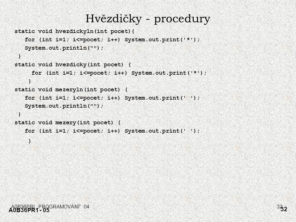 Hvězdičky - procedury static void hvezdickyln(int pocet){