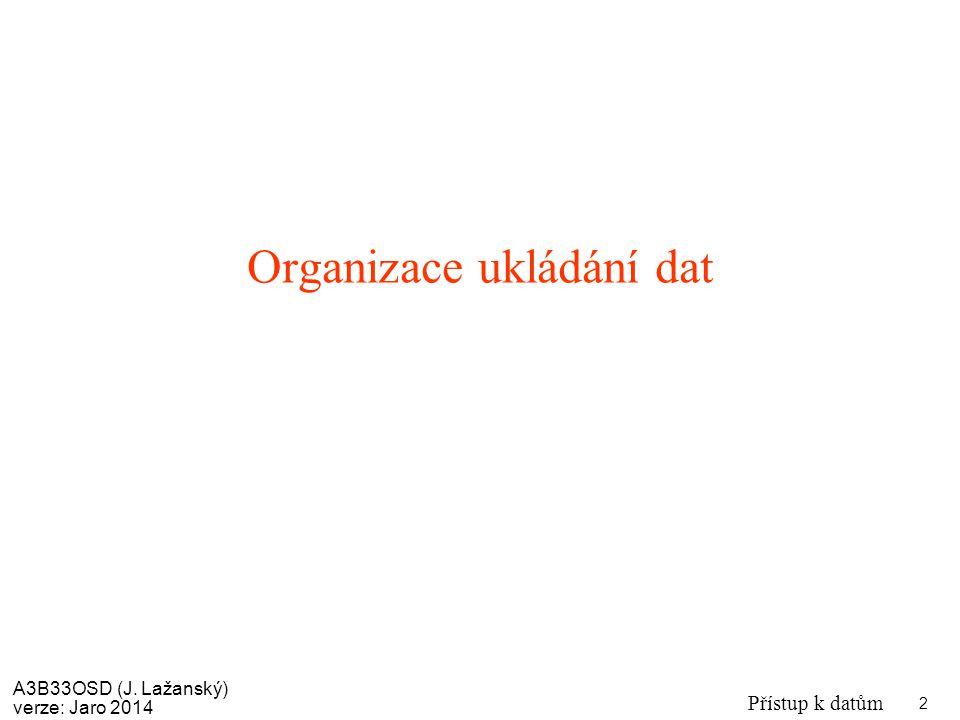 Organizace ukládání dat
