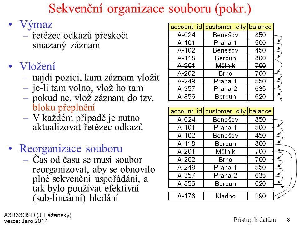Sekvenční organizace souboru (pokr.)