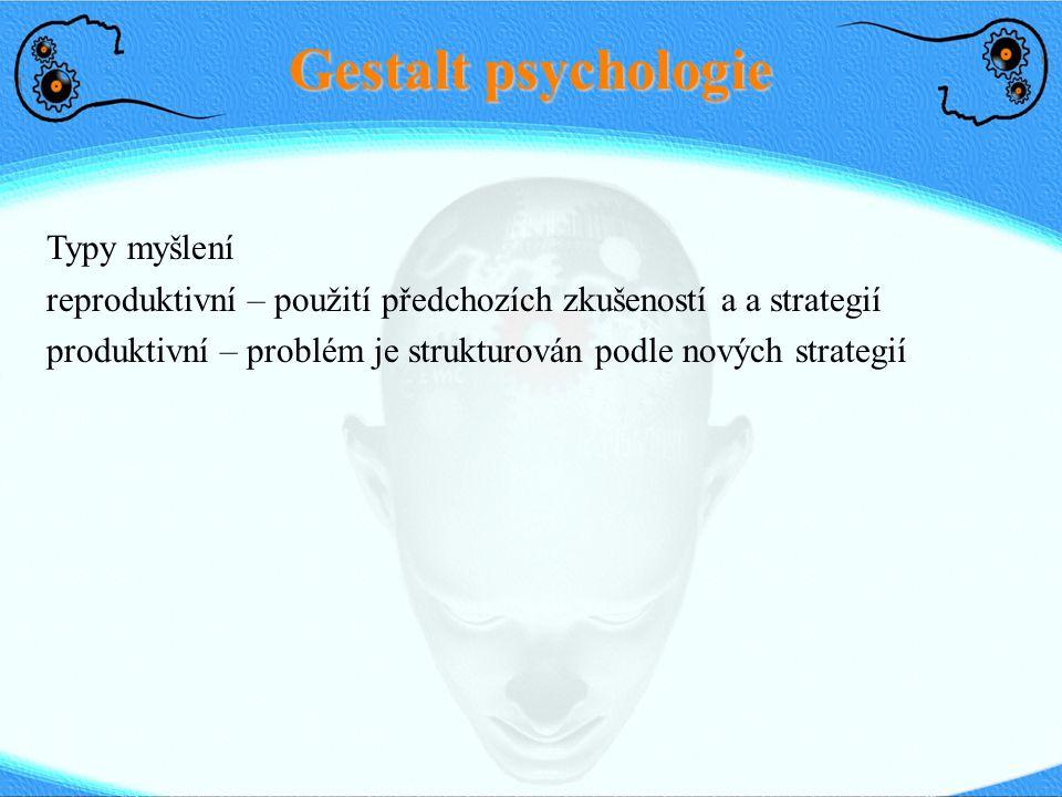 Gestalt psychologie Typy myšlení