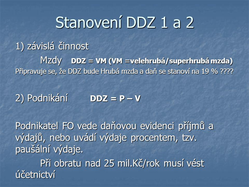 Stanovení DDZ 1 a 2 1) závislá činnost