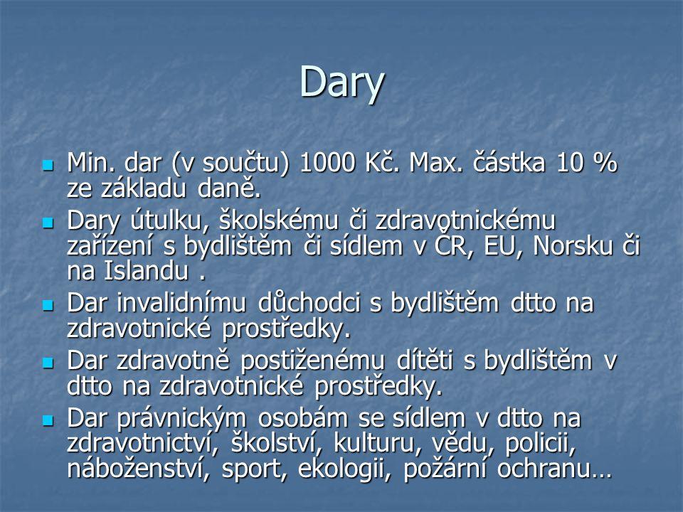 Dary Min. dar (v součtu) 1000 Kč. Max. částka 10 % ze základu daně.