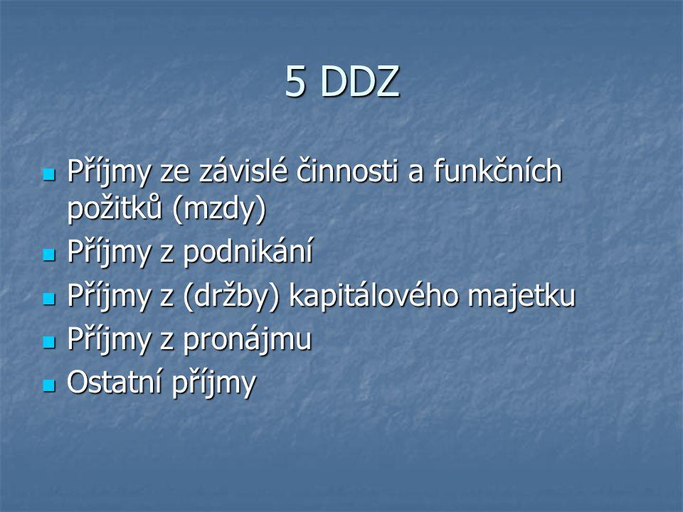 5 DDZ Příjmy ze závislé činnosti a funkčních požitků (mzdy)