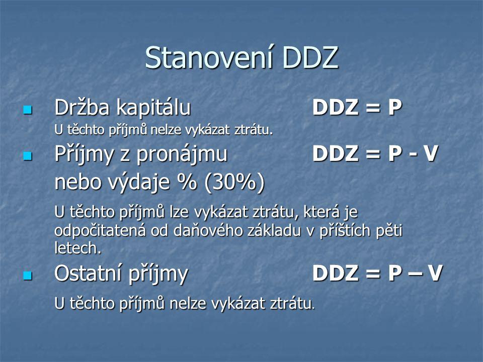 Stanovení DDZ Držba kapitálu DDZ = P Příjmy z pronájmu DDZ = P - V