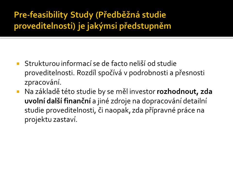 Pre-feasibility Study (Předběžná studie proveditelnosti) je jakýmsi předstupněm