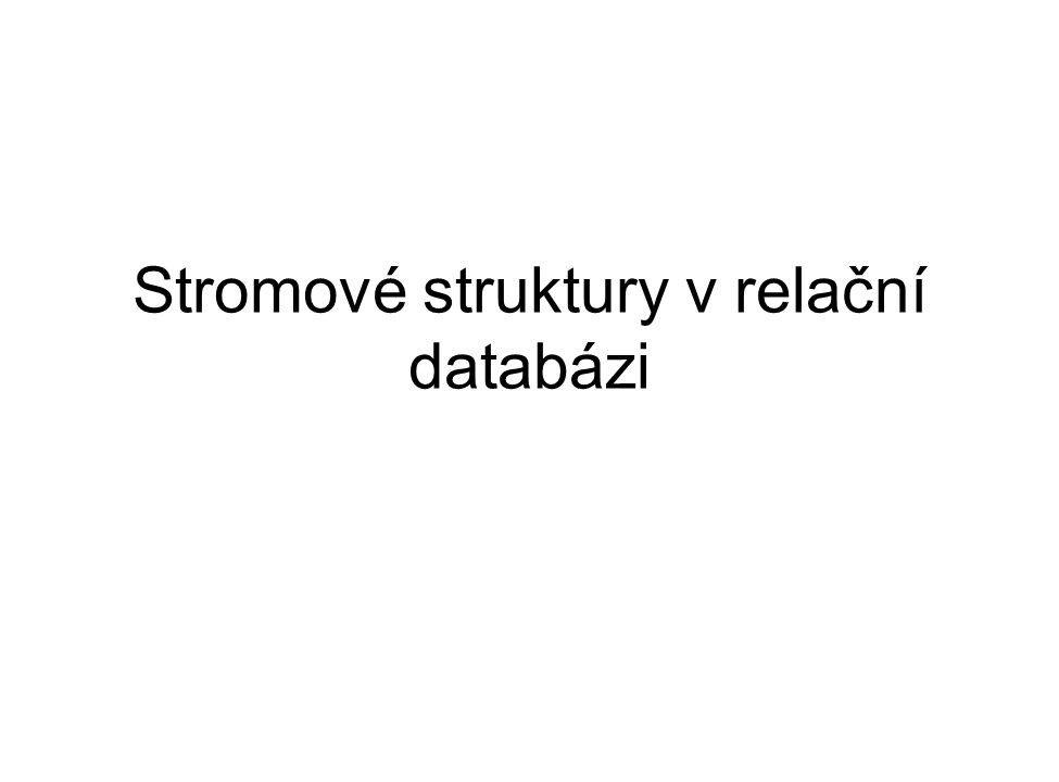 Stromové struktury v relační databázi
