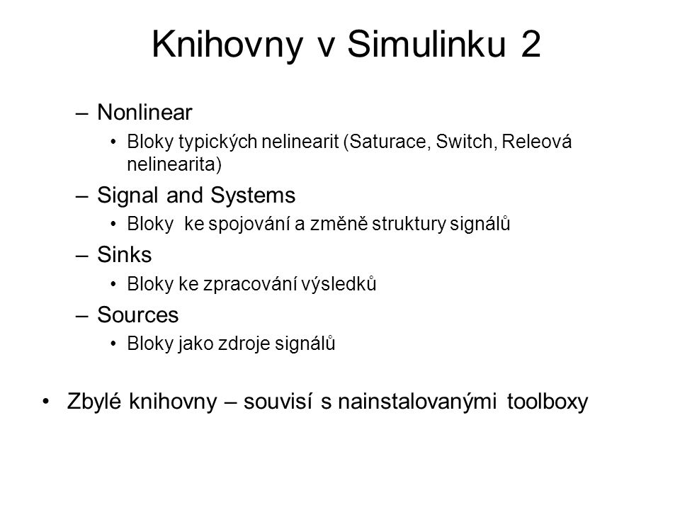 Knihovny v Simulinku 2 Nonlinear Signal and Systems Sinks Sources