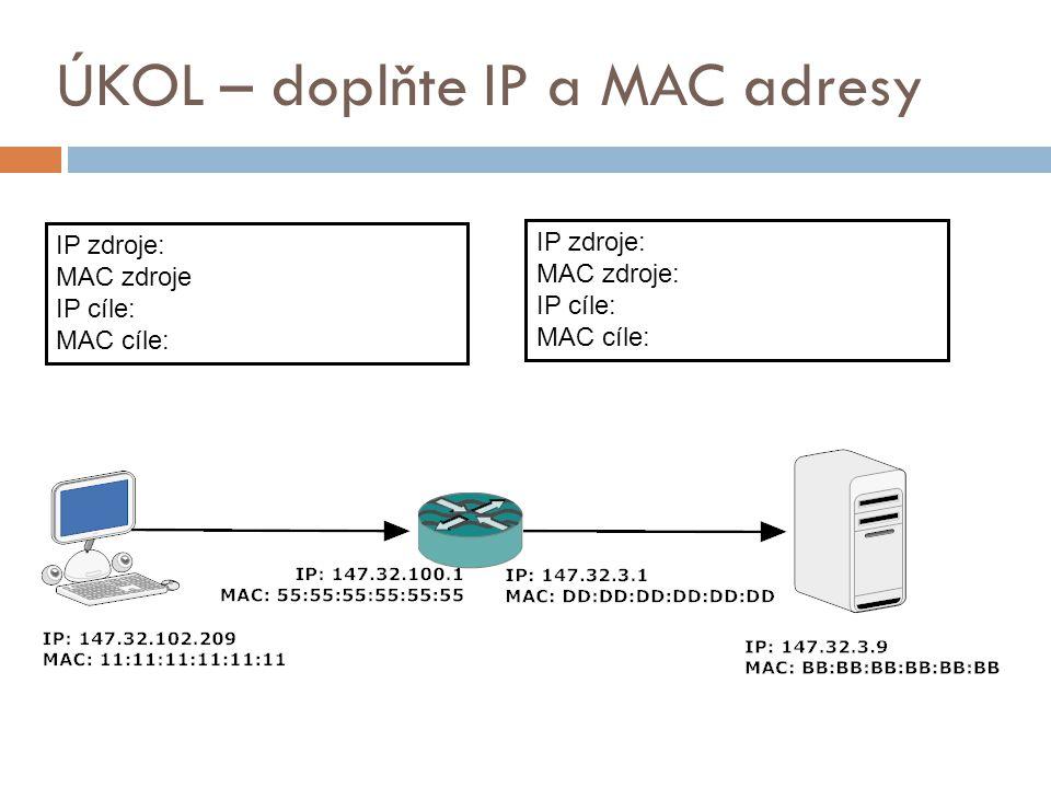 ÚKOL – doplňte IP a MAC adresy
