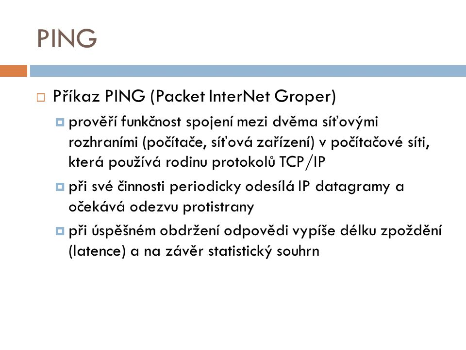 PING Příkaz PING (Packet InterNet Groper)