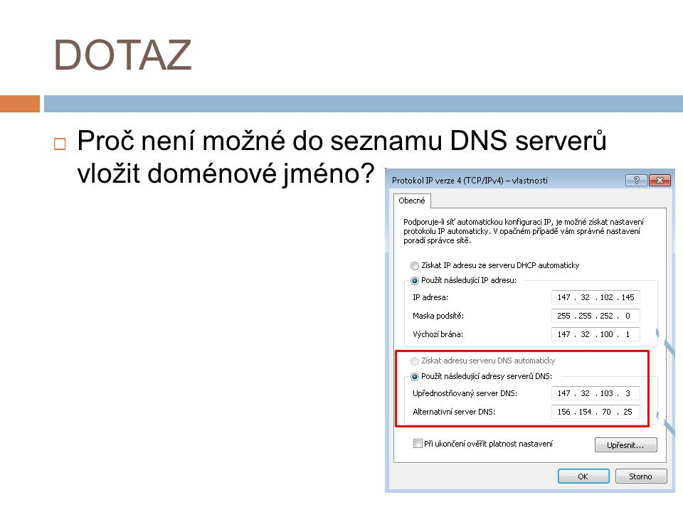 DOTAZ Proč není možné do seznamu DNS serverů vložit doménové jméno 33