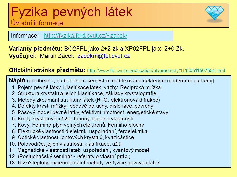 Fyzika pevných látek Úvodní informace