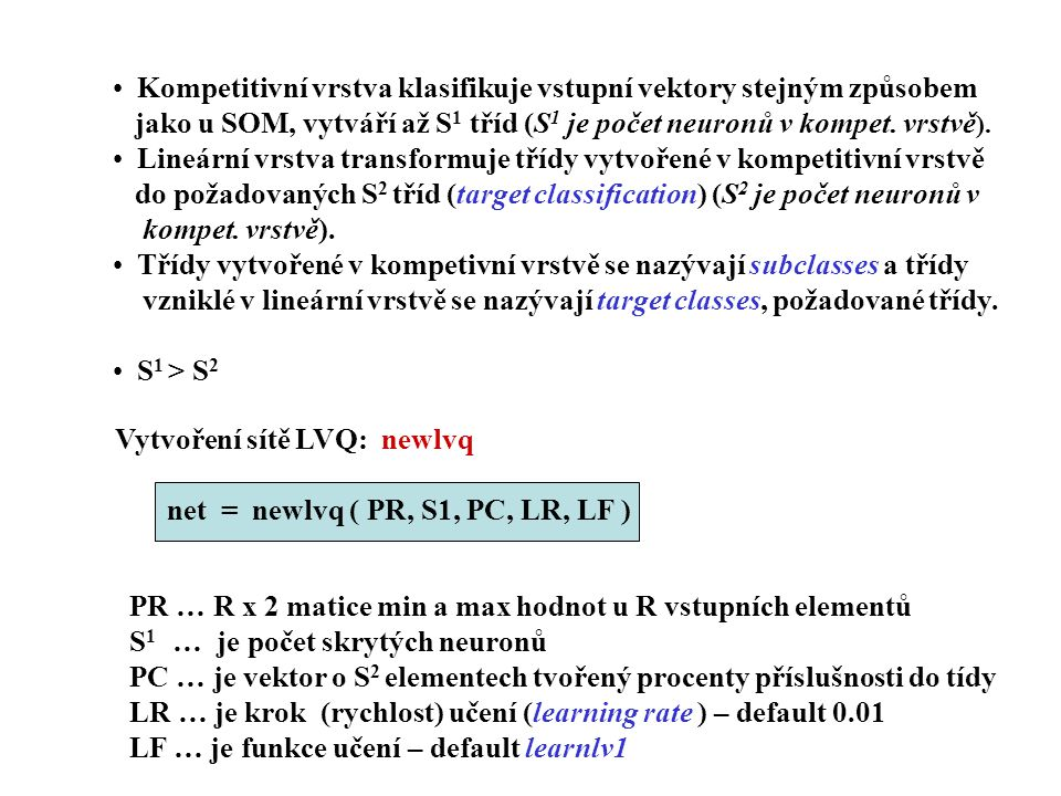 Kompetitivní vrstva klasifikuje vstupní vektory stejným způsobem