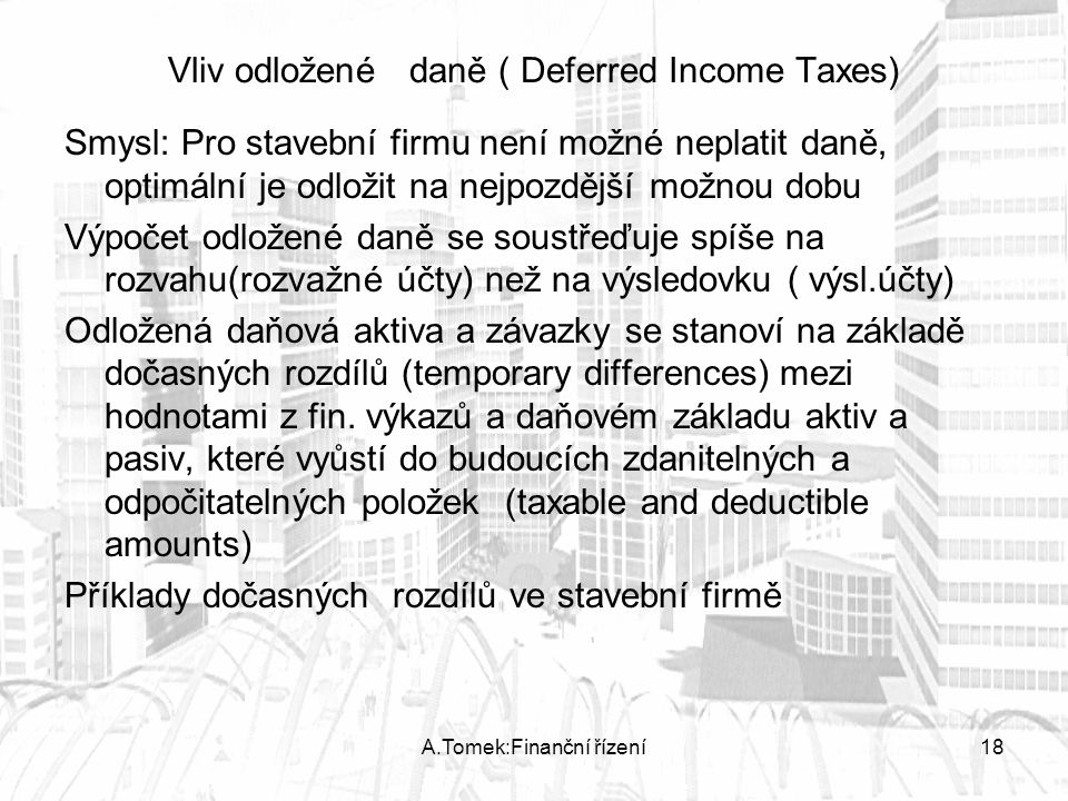 Vliv odložené daně ( Deferred Income Taxes)