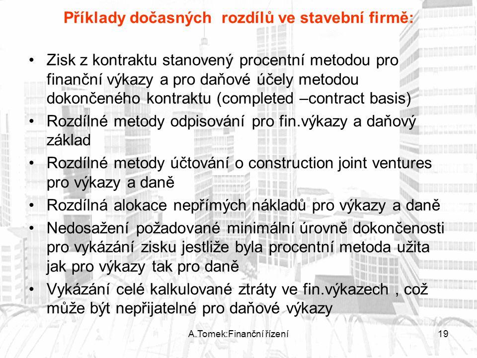 Příklady dočasných rozdílů ve stavební firmě:
