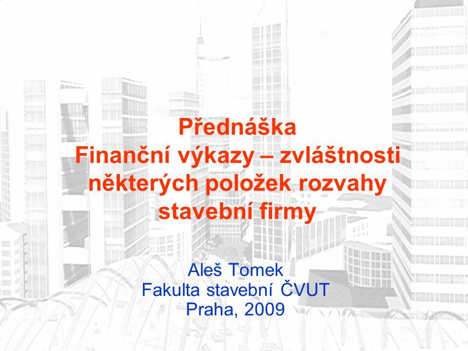 Aleš Tomek Fakulta stavební ČVUT Praha, 2009