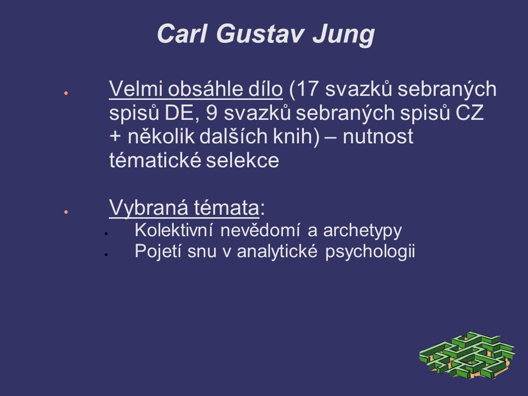 Carl Gustav Jung Velmi obsáhle dílo (17 svazků sebraných spisů DE, 9 svazků sebraných spisů CZ + několik dalších knih) – nutnost tématické selekce.