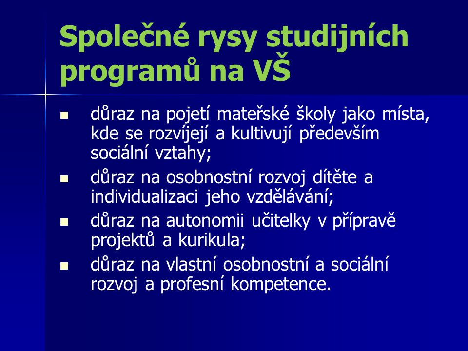 Společné rysy studijních programů na VŠ