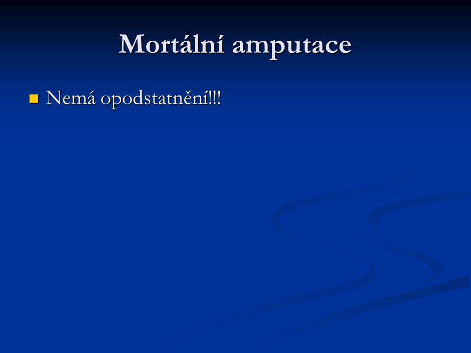 Mortální amputace Nemá opodstatnění!!!