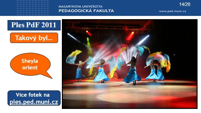 Ples PdF 2011 Takový byl… ples.ped.muni.cz Sheyla orient Více fotek na