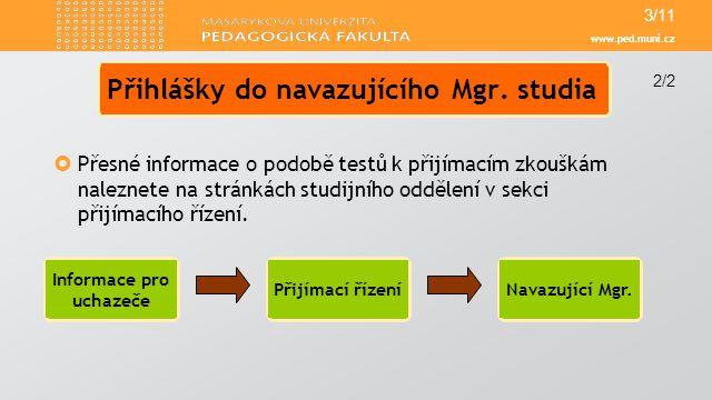 Přihlášky do navazujícího Mgr. studia